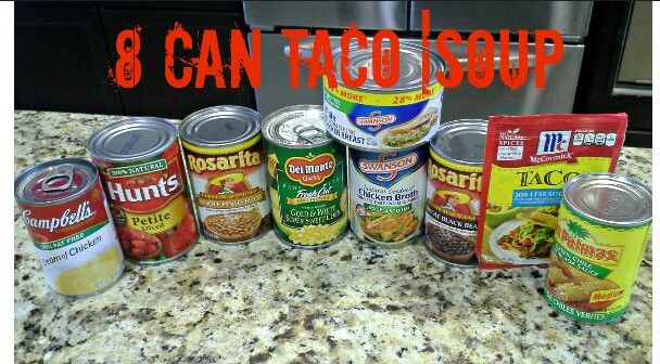 Eight can Taco soup. Put everything in a pot/heat/serve with your favorite garnishes.