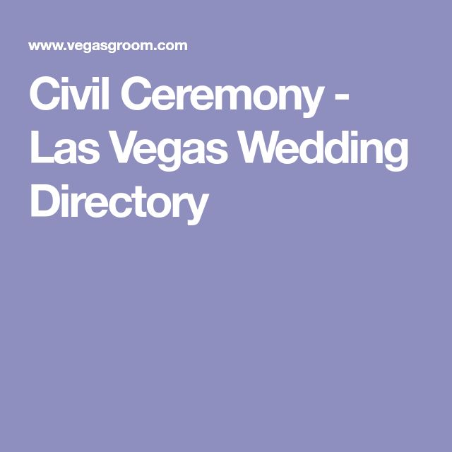 Civil Ceremony - Las Vegas Wedding Directory