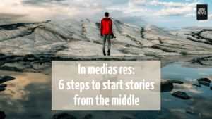 In medias res: 6 steps to start stories from the middle