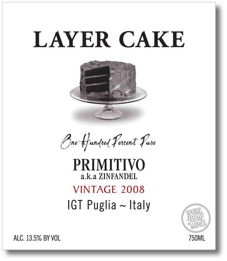 Layer Cake wines - I've had the Primitivo, Shiraz, & Cabernet.Red Wine