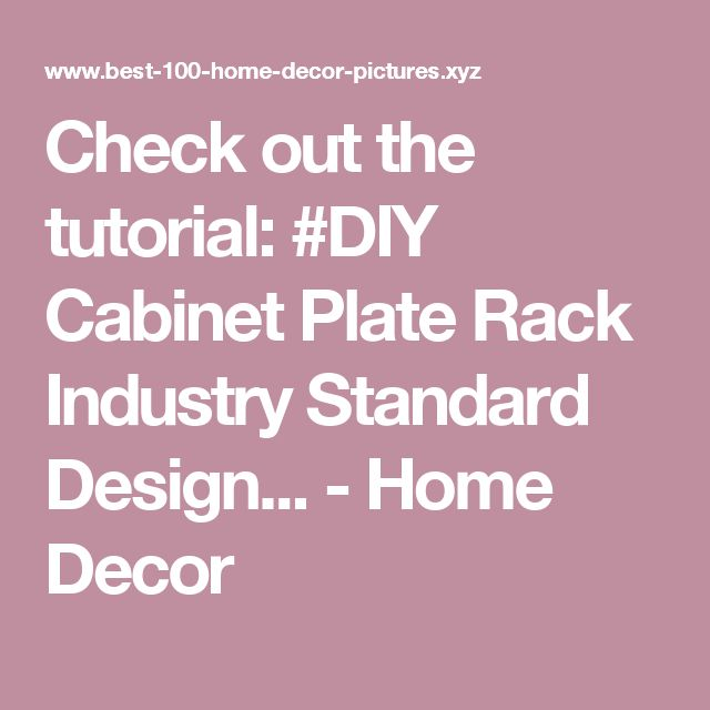 Check out the tutorial: #DIY Cabinet Plate Rack Industry Standard Design... - Home Decor