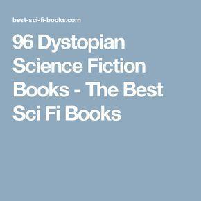96 Dystopian Science Fiction Books - The Best Sci Fi Books