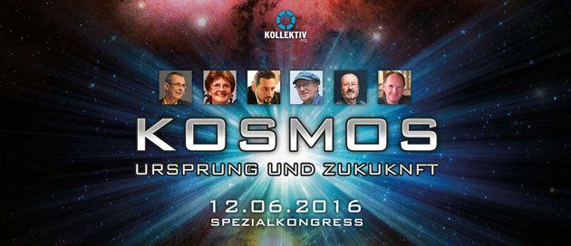 Kongress 12. Juni Wien: KOSMOS - Ursprung & Zukunft . . . http://www.grenzwissenschaft-aktuell.de/kongress-wien-kosmos-ursprung-zukunft20160511 . . . Ermäßigter Eintritt für GreWi-Leser!