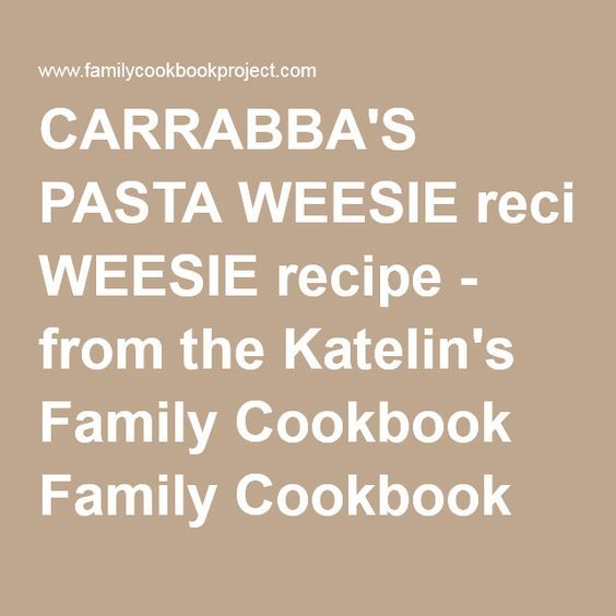 CARRABBA'S PASTA WEESIErecipe - from the Katelin's Family Cookbook Family Cookbook
