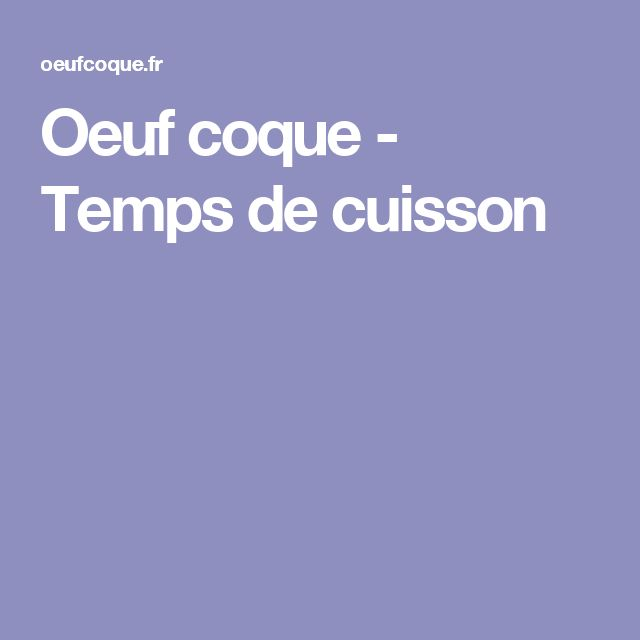 Duree Cuisson Oeuf Coque
