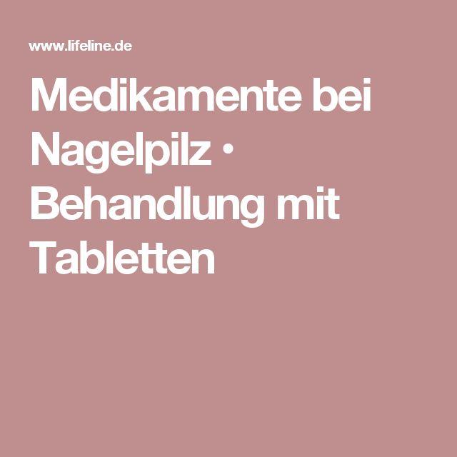Medikamente bei Nagelpilz • Behandlung mit Tabletten