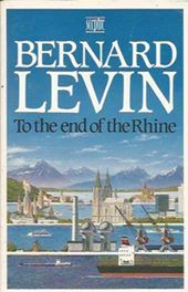 To the End of the Rhine - Bernard Levin