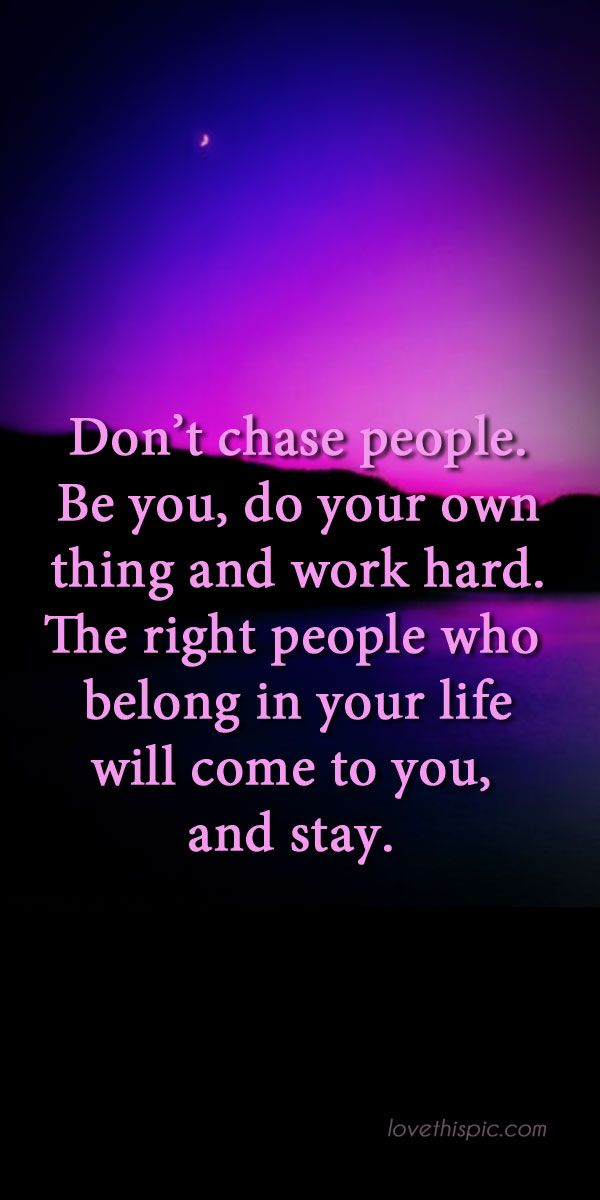 Don't chase truth true advice pinterest be you pinterest quotes wisdom quotes dont chase life quotes