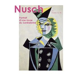 Nusch, portrait of a surrealist muse - ebook in english - by Chantal Vieuille translated in english by Jennifer Mourre - http://www.artelittera.com/product.php?id_product=820