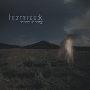 Departure Songs by Hammock