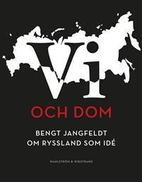 http://www.adlibris.com/se/organisationer/product.aspx?isbn=9146229639 | Titel: Vi och dom : Bengt Jangfeldt om Ryssland som idé - Författare: Bengt Jangfeldt - ISBN: 9146229639 - Pris: 162 kr
