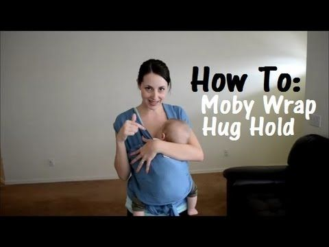 How To: Moby Wrap Infant Hug Hold Watch the newborn version: http://www.youtube.com/watch?v=6_NRExB4vgk&feature=c4-overview&playnext=1&list=TLBepK7vhB4ck Mob...
