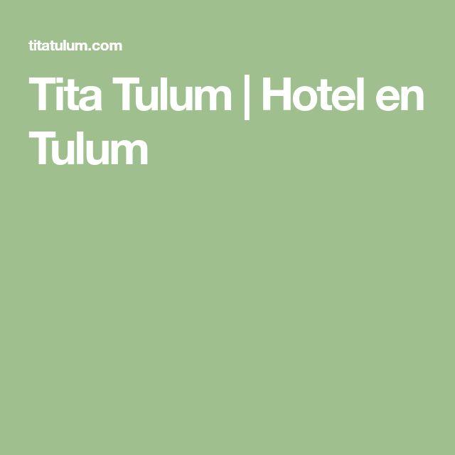 Tita Tulum |  Hotel en Tulum