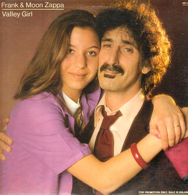 Frank & Moon Zappa - Valley Girl