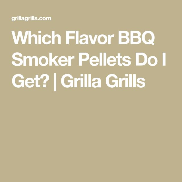Which Flavor BBQ Smoker Pellets Do I Get? | Grilla Grills