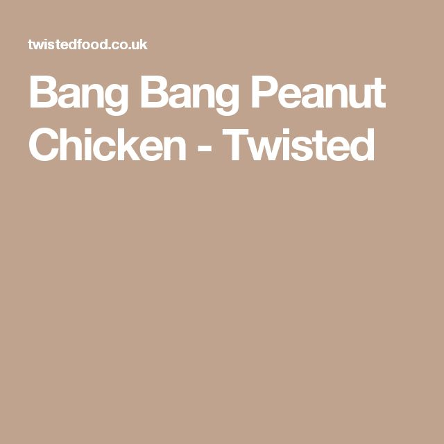 Bang Bang Peanut Chicken - Twisted