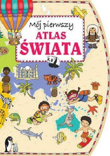 Okładka książki Mój pierwszy atlas świata