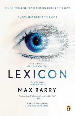 """July 2014. Lexicon By Max Barry. """"...an action-packed thriller with the power of words and language at its center."""" -Katie"""