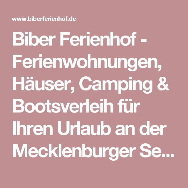 Biber Ferienhof - Ferienwohnungen, Häuser, Camping & Bootsverleih für Ihren Urlaub an der Mecklenburger Seenplatte