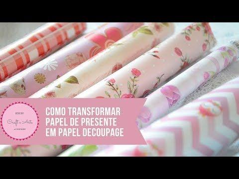 COMO TRANSFORMAR PAPEL DE PRESENTE EM PAPEL PARA DECOUPAGE :: CRAFT E ART - YouTube