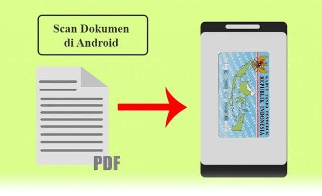 Cara Mudah Scan Foto Atau Dokumen Hanya Pakai Hp Android Android Aplikasi Smartphone