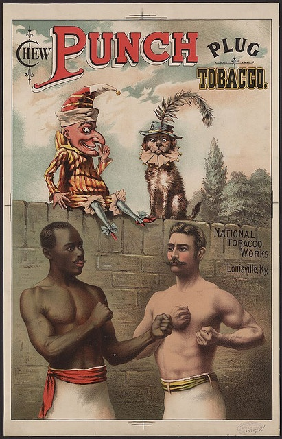 Chew Punch Plug Tobacco. National Tobacco Works, Louisville, Ky. Created by Giles Lithography Co. in 1886 as a color lithograph. Black and white man in pugilistic pose, Punchinello clown and dog wearing hat and collar on wall. via Print Collection