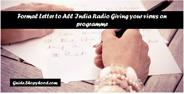 Radio is the oldest mass media of communication not only in India but in the whole world. We all listen radio. We listen songs, news and many other programmes on radios. Some of them was our most favorite.   #formal letter to all india radio #formal letter writing #letter to all india radio #letter to give you views on programmes of All india radio