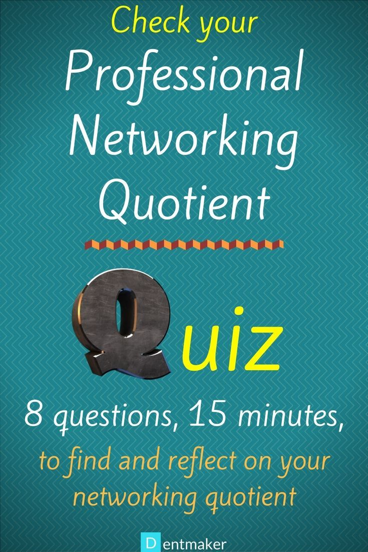 Take this simple quiz of 8 questions, that you can complete in 10-15 minutes, to test, score, and refine your networking habits.