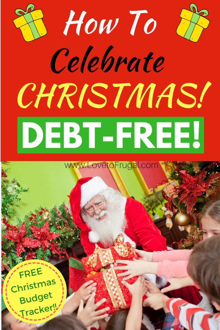 Möglichkeiten, eine schuldenfreie Weihnacht zu feiern Weihnachten wird hier sein, bevor wir es wissen …   – Get Out of Debt