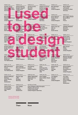 I Used to Be a Design Student: 50 Graphic Designers Then and Now  By Frank Philippin and Billy Kiosoglou