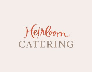 I like the handwritten and also professional fonts. Heirloom Catering Logo Design