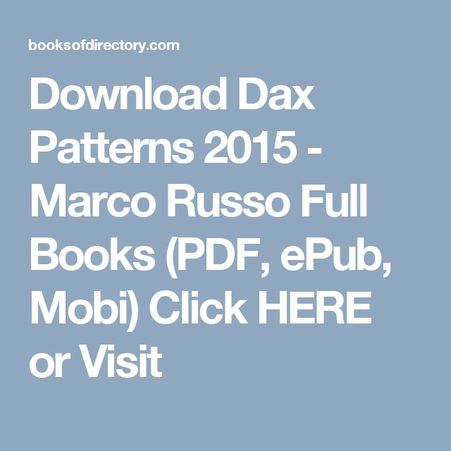 Download Dax Patterns 2015 - Marco Russo Full Books (PDF, ePub, Mobi) Click HERE or Visit