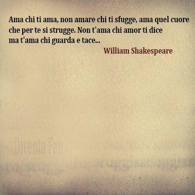 """""""Non t'ama chi amor ti dice ma t'ama chi guarda e tace...""""..quindi io sto accanto a te fino in fondo"""