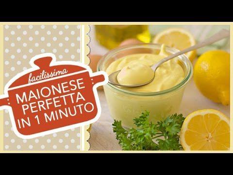 MAIONESE PERFETTA IN 1 MINUTO   Ricetta facilissima - YouTube