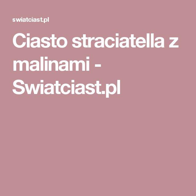 Ciasto straciatella z malinami - Swiatciast.pl