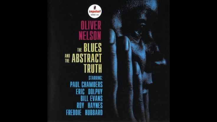 Oliver Nelson -  The Blues and the Abstract Truth ( Full Album )