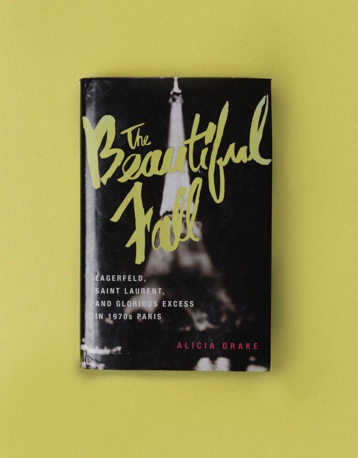 Алисия Дрейк: «Красивое падение: мода, гений и блистательные излишества в Париже 1970-х».
