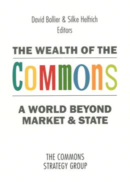 The Wealth of the Commons [book]