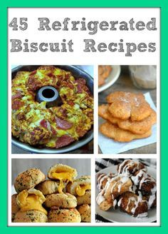 45 Refrigerated Biscuit Recipes | http://just2sisters.com/45-refrigerated-biscuit-recipes/