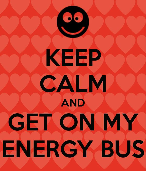 KEEP CALM AND GET ON MY ENERGY BUS Poster | HALL | Keep Calm-o-Matic                                                                                                                                                     More