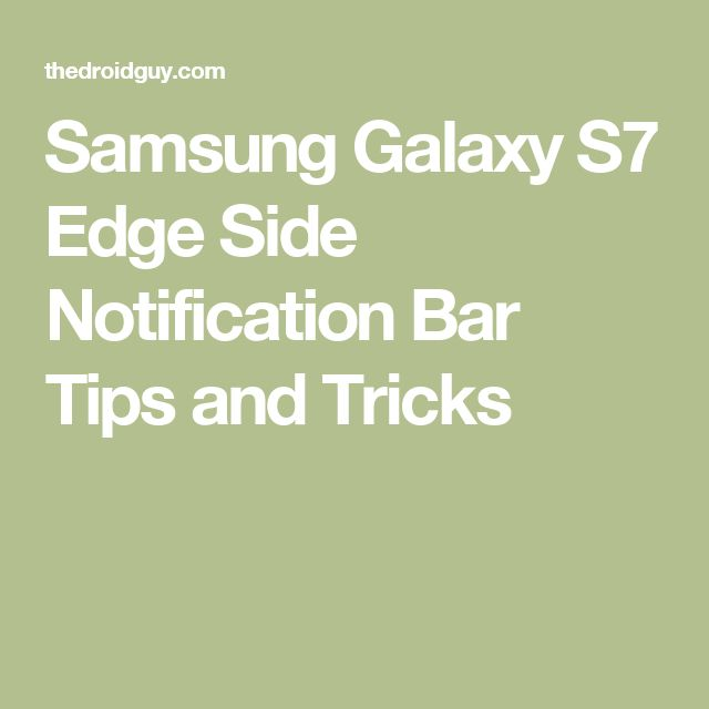 Samsung Galaxy S7 Edge Side Notification Bar Tips and Tricks