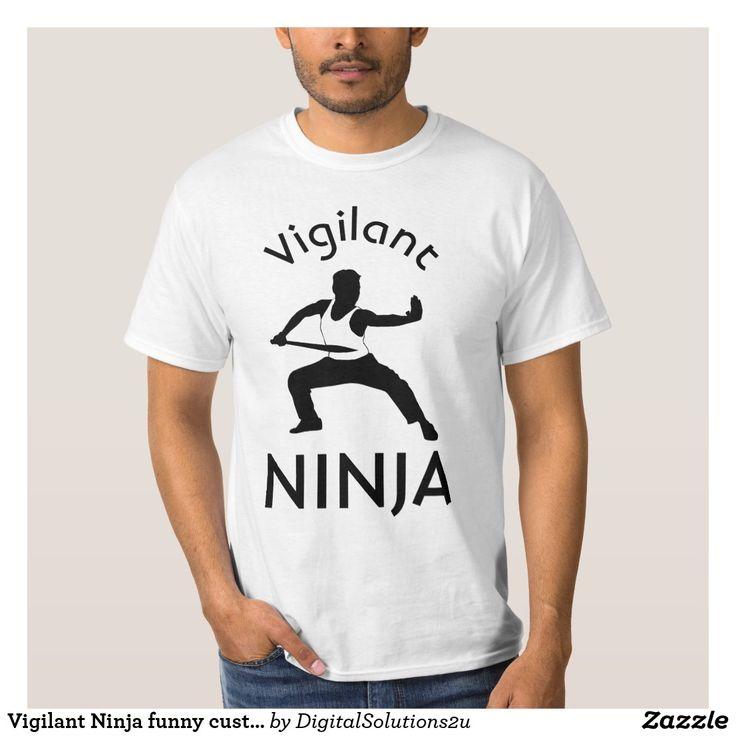 Vigilant Ninja funny customizable T-Shirt