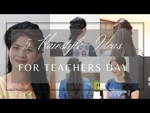 5 Hairstyles Ideas For Teacher's Day | TEACHER'S DAY SPECIAL | Easy Hairstyles Ideas For Saree - YouTube