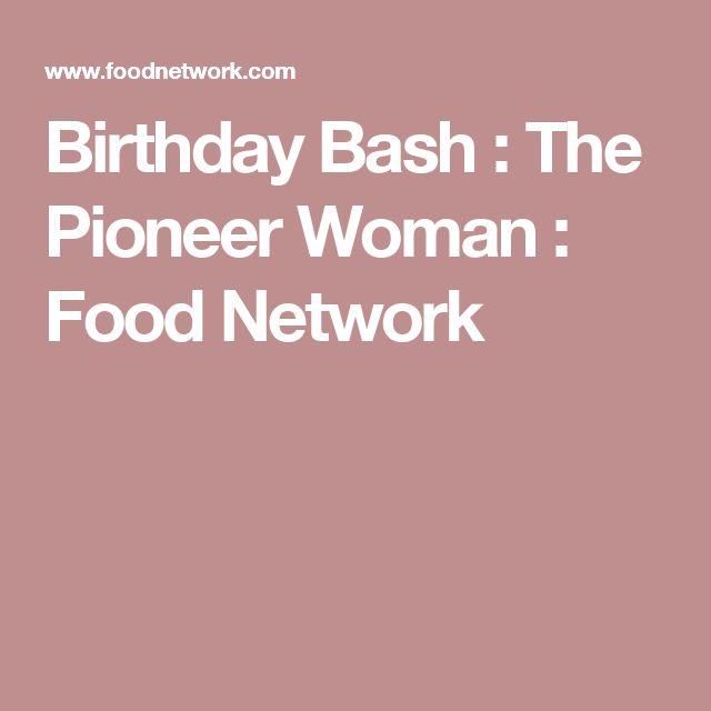 Birthday Bash : The Pioneer Woman : Food Network