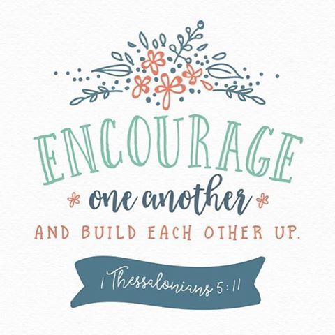 Let's be known as people who encourage one another!