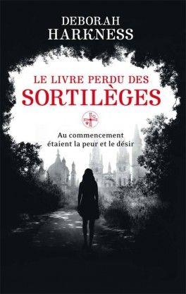 All Souls, Tome 1 : Le Livre Perdu des Sortilèges - Deborah Harkness