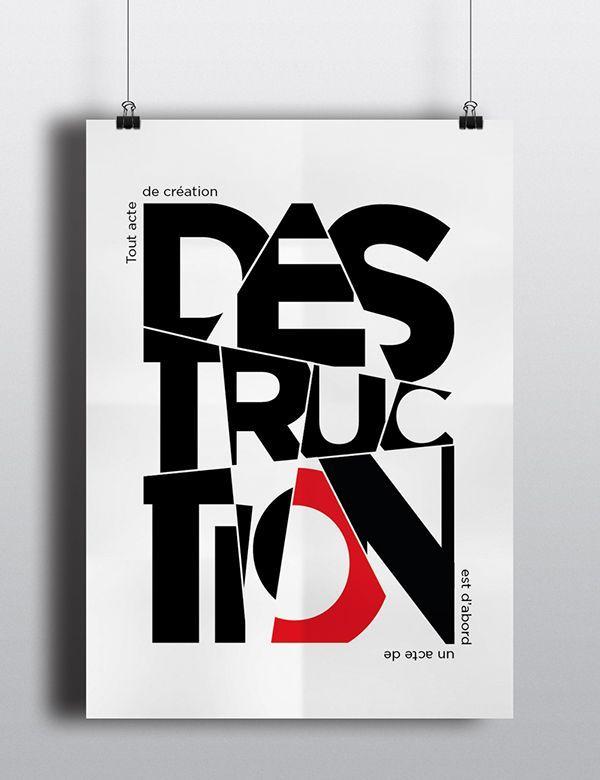 Tout acte de création est d'abord un acte de destruction' - Picasso • L'affiche Typographique (Typographic Poster) is a class assignment done at Ecole de Communication Visuelle, France. 'L'affiche Typographique #GraphicDesign #PrintDesign #Typography  https://www.behance.net/gallery/23078613/Laffiche-Typographique  Bansri Thakkar, Bangalore, India