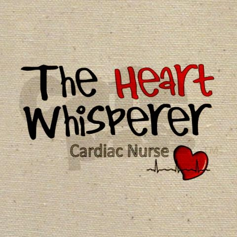 Cardiac Nurse... I have dealt with many of heart whisperers.  Cleveland Clinic is awesome!