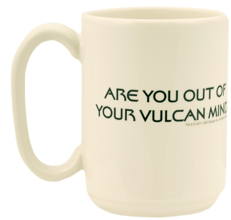 For Dad.   ARE YOU OUT OF YOUR VULCAN MIND? Quote Mug - The Official Star Trek Store