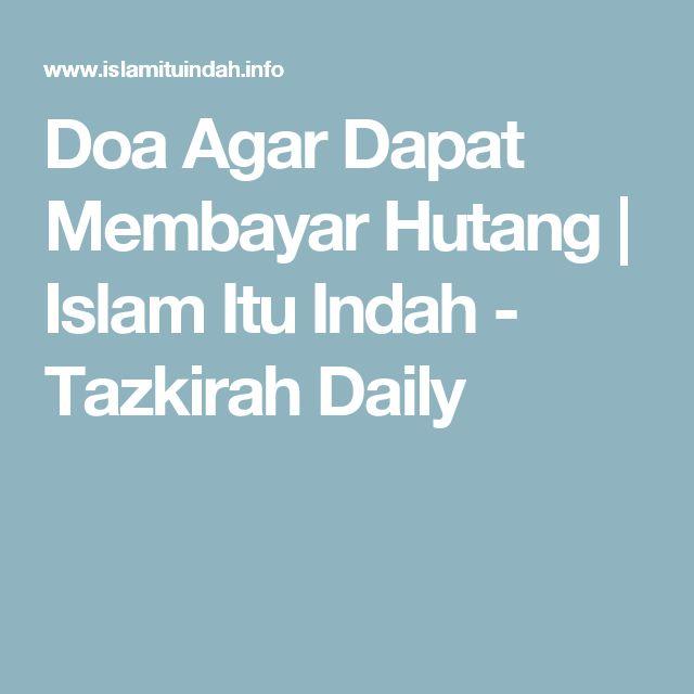 Doa Agar Dapat Membayar Hutang | Islam Itu Indah - Tazkirah Daily